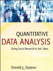 Quantitative Data Analysis : Doing Social Research to Test Ideas - Treiman, Donald J.