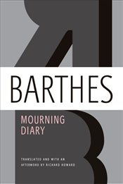 Mourning Diary - Barthes, Roland