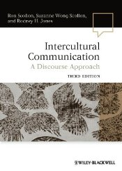 Intercultural Communication 3e : A Discourse Approach - Scollon, Suzanne Wong