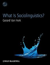 What is Sociolinguistics? - Herk, Gerard Van