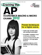 Cracking the AP Economics Macro and Micro Exams 2012 Edition - Princeton Review