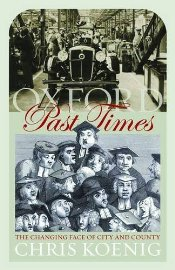Oxford Past Times : The Changing of City and Country - Koenig, Chris