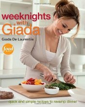 Weeknights with Giada : Quick and Simple Recipes to Revamp Dinner - Laurentiis, Giada De