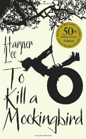 To Kill A Mockingbird : 50th Anniversary edition - Lee, Harper