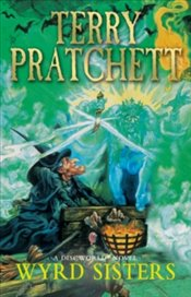 Wyrd Sisters : Discworld Novel 6 - Pratchett, Terry