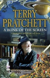 Blink of the Screen : Collected Short Fiction - Pratchett, Terry