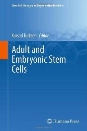 Adult and Embryonic Stem Cells - Turksen, Kursad