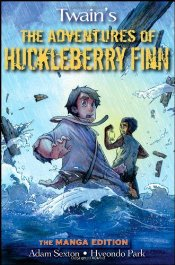 Adventures of Huckleberry Finn : The Manga Edition - Twain, Mark