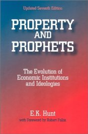 Property and Prophets : The Evolution of Economic Institutions and Ideologies - Hunt, E. K.