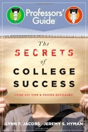 Secrets of College Success : 500 Tips and Tricks Revealed  - Jacobs, Lynn