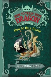 How to Train Your Dragon 3 : How to Be a Pirate - Cowell, Cressida