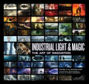 Industrial Light & Magic : Art of Innovation - Glintenkamp, Pamela
