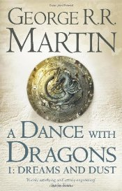 Dance With Dragons : Dreams and Dust - Martin, George R. R.