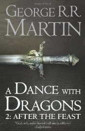 Dance With Dragons : After the Feast - Martin, George R. R.