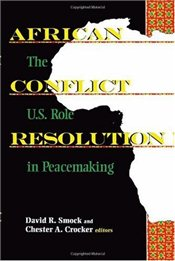 African Conflict Resolution: The US Role in Peacemaking - Smock, David R.