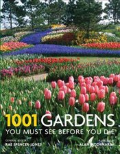 1001 Gardens You Must See Before You Die - Spencer-Jones, Rae