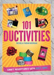 101 Ductivities : Craft Adventures with Duct Tape - Beemish, Cory