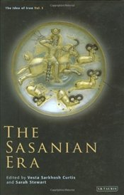 Sasanian Era : Idea of Iran Vol 3  - Curtis, Vesta Sarkhosh