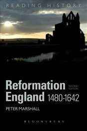 Reformation England 1480-1642 (Reading History) - Marshall, Peter