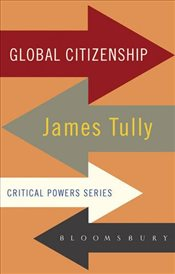 On Global Citizenship : James Tully in Dialogue - Tully, James