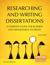 Researching and Writing Dissertations 2e : A Complete Guide for Business and Management Students - Horn, Roy