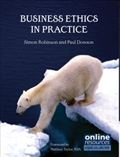 Business Ethics in Practice - Robinson, Simon