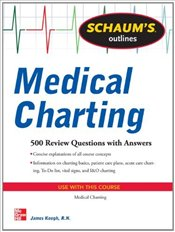 Schaums Outline of Medical Charting - Keogh, James
