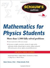 Schaums Outline of Mathematics for Physics Students - Steiner, Robert