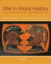 War In World History: Society, Technology, and War from Ancient Times to the Present, Volume 1 - Morillo, Stephen
