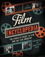 Film Encyclopedia : The Complete Guide to Film and the Film Industry 7e  - Katz, Ephraim