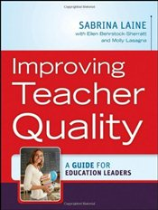 Improving Teacher Quality: A Guide for Education Leaders - Lasagna, Molly