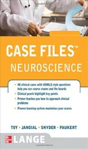 Case Files Neuroscience - Toy, Eugene C.