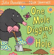 One Mole Digging A Hole - Donaldson, Julia