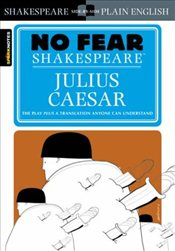 Julius Caesar : No Fear Shakespeare - Shakespeare, William