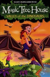 Magic Tree House 1 : Valley of the Dinosaurs - Osborne, Mary Pope