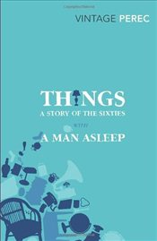 Things : A Story of the Sixties with A Man Asleep - Perec, Georges