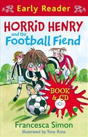 Horrid Henry and the Football Fiend w/CD : Early Reader 6 - Simon, Francesca