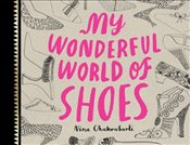 My Wonderful World of Shoes - Chakrabarti, Nina