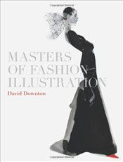 Masters of Fashion Illustration - Downton, David