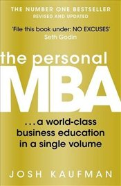 Personal MBA : A World-Class Business Education in a Single Volume - Kaufman, Josh