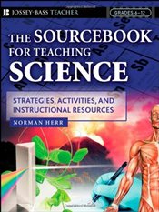 Sourcebook for Teaching Science, Grades 6-12 : Strategies, Activities, and Instructional Resources - Herr, Normann