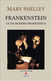 Frankenstein ya da Modern Prometheus - Shelley, Mary