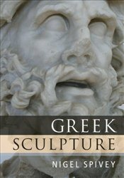 Greek Sculpture - Spivey, Nigel