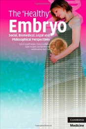 Healthy Embryo : Social, Biomedical, Legal and Philosophical Perspectives - Nisker, Jeff