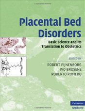 Placental Bed Disorders : Basic Science and its Translation to Obstetrics - Pijnenborg, Robert