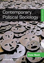 Contemporary Political Sociology : Globalization, Politics and Power - NASH, KATE