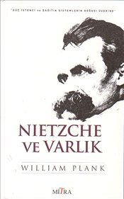 Nietzsche ve Varlık - Plank, William