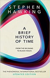 Brief History of Time : From Big Bang to Black Holes - Hawking, Stephen