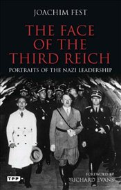 Face of the Third Reich: Portraits of the Nazi Leadership - Fest, Joachim