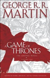 Game of Thrones : The Graphic Novel : Volume 1 - Martin, George R. R.